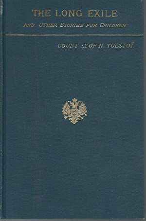 The Long Exile and Other Stories for: Tolstoy, Leo) Tolstoi,