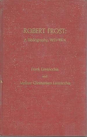Robert Frost: A Bibliography, 1913-1974: Frost, Robert) Lentircchia, Frank & Melissa Christensen