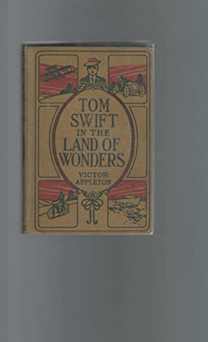 Tom Swift In the Land of Wonders; or, The Underground Search for the Idol of Gold (#20): Appleton, ...