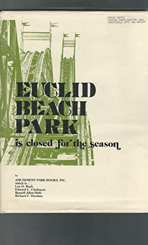 Euclid Beach Park is Closed for the Season [Signed & Inscribed By Authors]: Bush, Lee O; ...