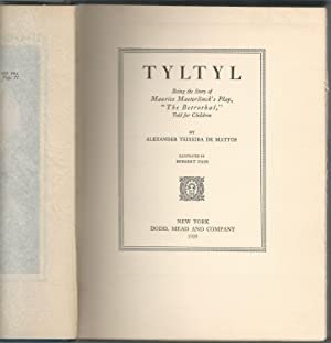 Tyltyl: Being the Story of Maurice Maeterlinck's Play, 'The Betrogthal,' told for ...
