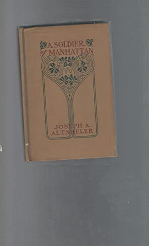 A Soldier of Manhattan and His Adventures at Ticonderoga and Quebec: Altsheler, J.A. (Joseph ...