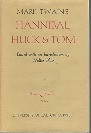 Mark Twain's Hannibal, Huck & Tom: Twain, Mark Pseud.) Clemens, Samuel . (Blair, Walter Ed)