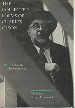 The Collected Poems of Charles Olson: Olson, Charles) Butterick, George F (Editor)