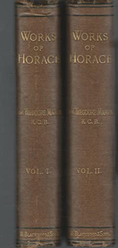 The Works of Horace Translated Into English Verse with A Life and Notes (2 volumes): Horace Quintus...