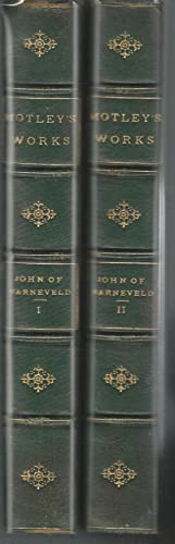 Life and Death of John of Barneveld: Advocate of Holland: with a View of the Primary Causes (2 ...