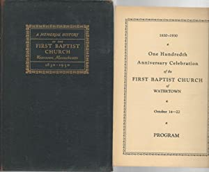 A Memorial History of the First Baptist Church, Watertown, Massachusetts, 1830-1930 [Signed by ...