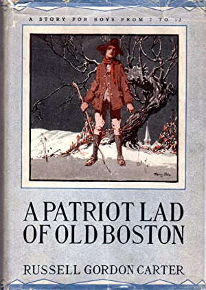 A Patriot Lad of Old Boston: Carter, Russell Gordon
