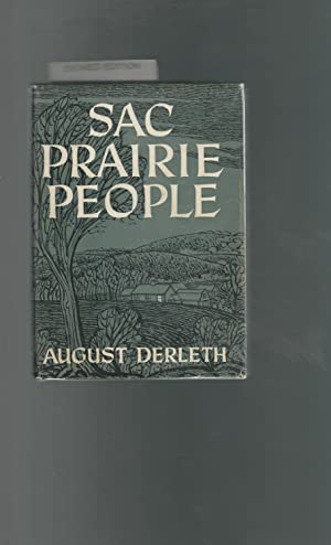 Sac Prairie People [Signed and Inscribed By Author]: Derleth, August