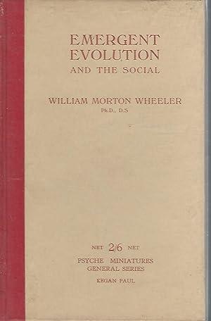 Emegent Evolution and the Social (Psyche Miniature General Series): Wheeler, William Morton