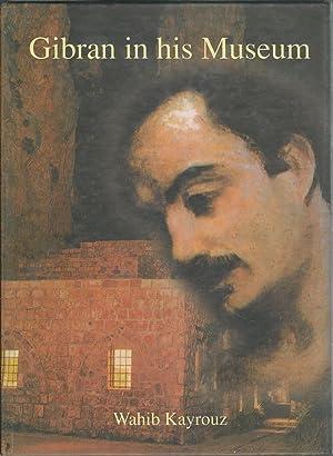 Gibran in His Museum: Gibran, Kahlil) Kayrouz, Wahib