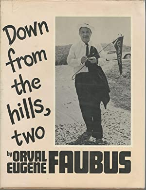 Down from the Hills, Two [Signed & Inscribed By Author]: Faubus, Orval Eugene