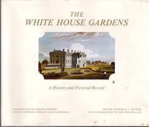 The White House Gardens: A History and: Kramer, Frederick L.
