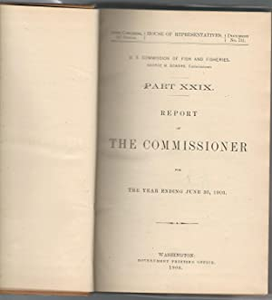 Report of the Commissioner for the Year Ending June 30, 1903 - Part XXIX: U.S. Commission of Fish ...
