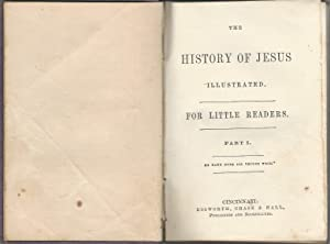 The History of Jesus illustrated for Little Readers (part 1& 2): Unknown