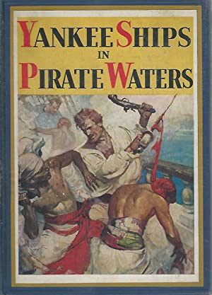 Yankee Ships in Pirate Waters: Holland, Rupert Sargent
