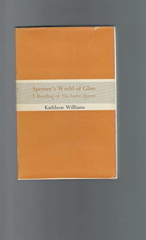 Spenser's World of Glass: A Reading of the Faerie Queene.: Spenser, Edmund) Williams, Kathleen