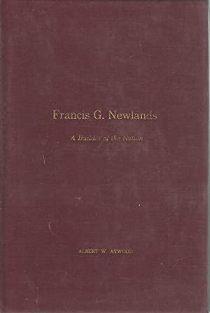 Francis G. Newlands: A Builder of the Nation: Newlands, Francis G) Atwood, Albert W.