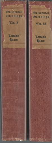 Occidental Gleanings (2 volumes): Hearn, Lafcadio) Mordell, Albert (Editor)