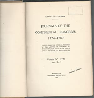 Journals of the Continental Congress 1774-1789. Volume IV. 1776. January1-June 4. Edited from the ...