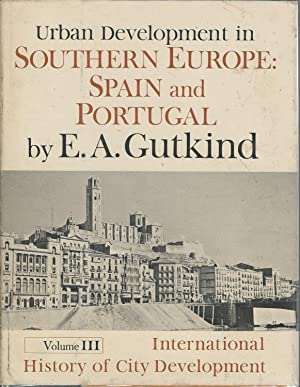 Urban Development in Southern Europe: Spain and Portugal (Volume Three, International History of ...