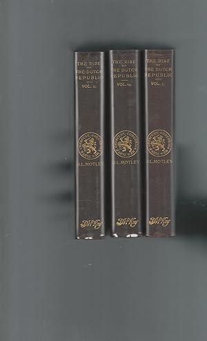 The Rise of the Dutch Republic (3: Motley, John Lothrop