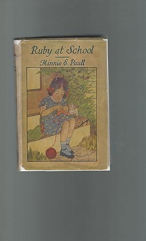 Ruby at School (#3 in series): Paull, Minnie E.