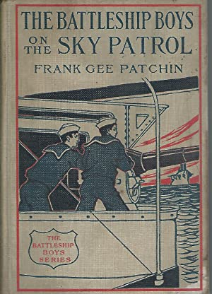 The Battleship Boys On the Sky Patrol; or, Fighting the Hun Above the Clouds (#8 in series): ...