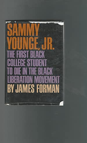 Sammy Younge, Jr.: The First Black College Student to die in the Black Liberation Movement [SIGNED ...