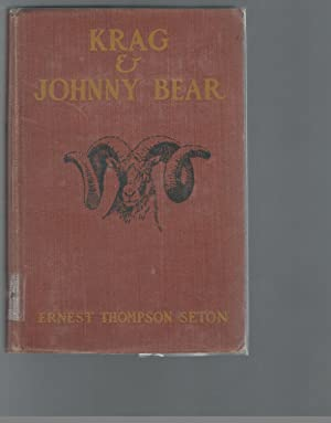 Krag and Johnny Bear; Being the Persnal: Seton, Ernest Thompson