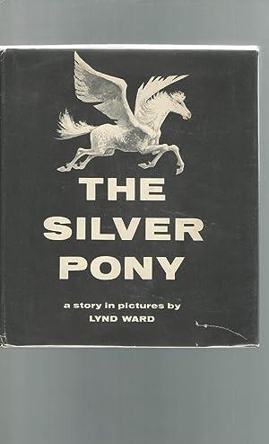 The Silver Pony: Ward, Lynd