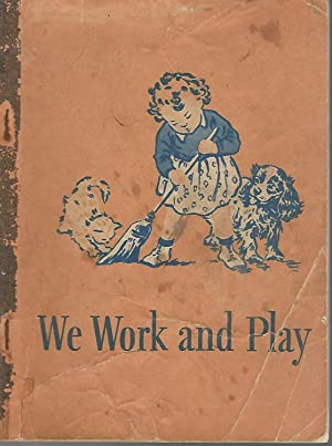 We Work and Play: Dick and Jane Reader: Gray, William S., Baruch, Dorothy, & Montgomery, Elizabeth ...