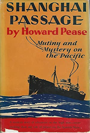 Shanghai Passage: Mutiny and Mystery on the: Pease, Howard
