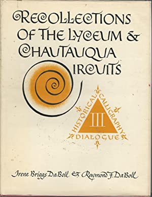 Recollections of the Lyceum & Chatauqua Circuits: DaBoll, Irene Briggs & Raymond F.