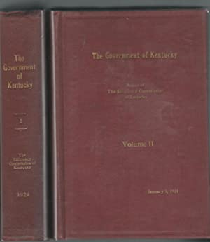 The Government of Kentucky Report of the Effciency Commission of Kentucky (2 volumes) [SIGNED By ...