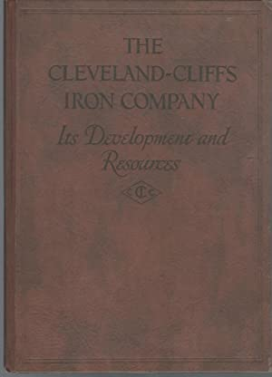 The Cleveland-Cliffs Iron Company: An Historical Review of This Company's Development and ...