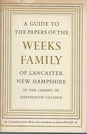 A Guide to the Papers of the Weeks Family of Lancaster, New Hampshire: Unknown