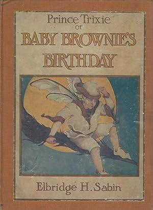 Prince Trixie; or, Baby Brownie's Birthday: Sabin, Elbridge H.