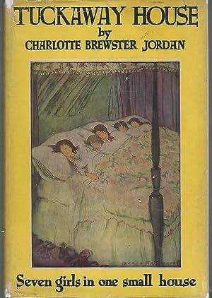 Tuckaway House: Seven Girls in One Small House: Jordan, Charlotte Brewster