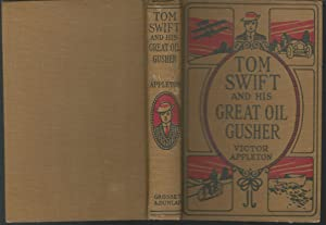 Tom Swift And His Great Oil Gusher; or, The Treasure of Goby Farm (#27): Appleton, Victor