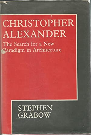 Christopher Alexander: The Search for a New Paradigm in Architecture.: Alexander, Christopher) ...