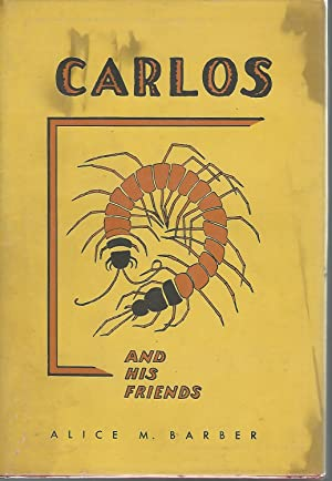 Carlos And His Friends: Barber, Alice M.