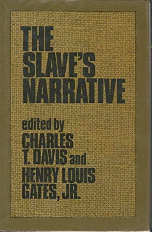 The Slave's Narrative: Davis, Charles T. & Gates, Henry (Editors)