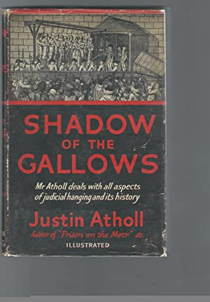 Shadows Of The Gallows: Atholl, Justin