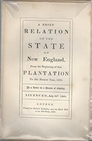 A Brief Relation of the State of New England from the Beginning of that Plantation To this Present ...