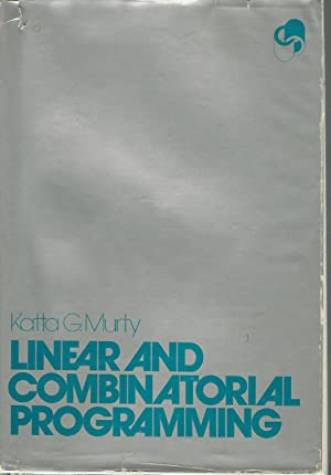 Linear and Combinatorial Programming: Murty, Katta G.