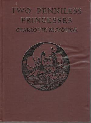 Two Penniless Princesses: Yonge, Charlotte M. (Charlotte Mary)