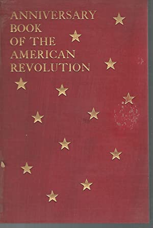 Anniversary Book of the American Revolution with Quotations from American Authors: Pechin, Mary ...