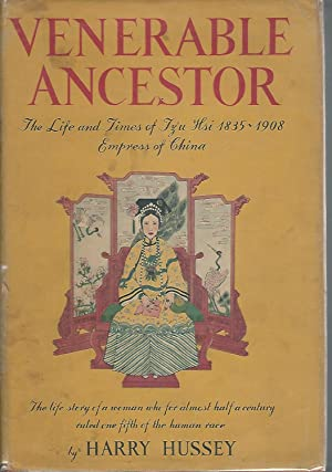 Venerable Ancestor: The Life and Times of Tz'u Hsi 1835-1908 Empress of China [Signed and ...