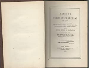 History of the Irish Insurrection of 1798, Giving An Authentic Account of the Various Battles ...